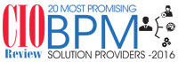 20 Most Promising BPM Solution Providers - 2016